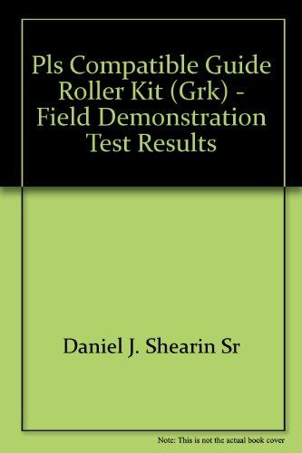 PLS Compatible Guide Roller Kit (GRK) - FIeld Demonstration Test Results