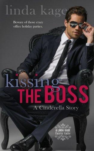 Kissing the Boss: A Cinderella Story (Fairy Tale Quartet)