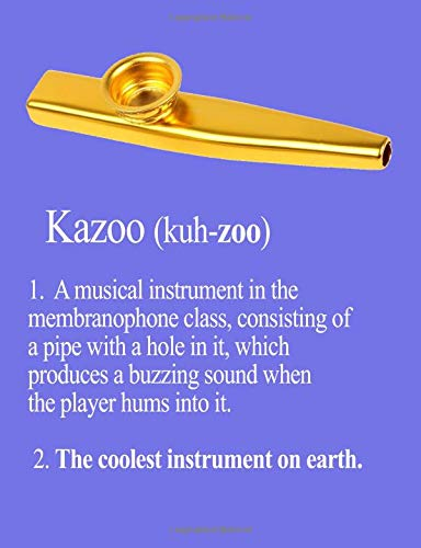 Kazoo: The Coolest Instrument On Earth (InstruMentals Notebooks, Band 38)