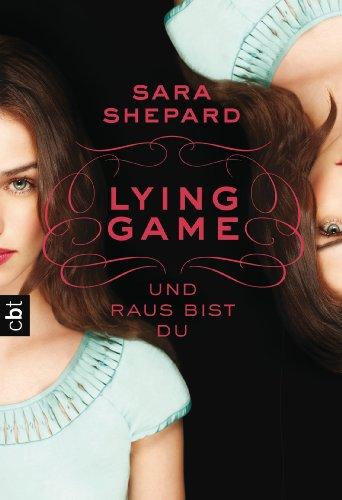 LYING GAME - Und raus bist du (Die Lying Game-Reihe 1)