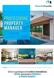 Professione Property Manager: Entra e guadagna nel settore immobiliaresenza possedere immobilie senza budget