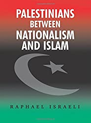 Palestinians Between Nationalism and Islam: A Collection of Essays