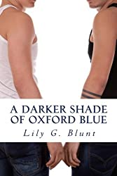 A Darker Shade of Oxford Blue by Lily G Blunt (2013-05-18)