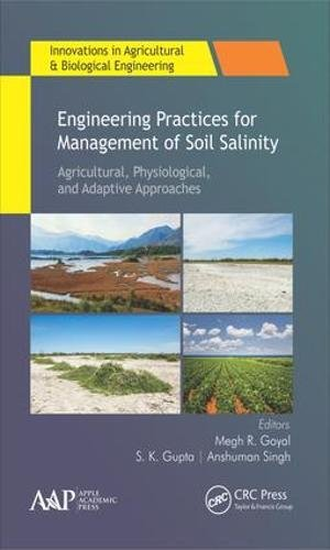Engineering Practices for Management of Soil Salinity: Agricultural, Physiological, and Adaptive Approaches (Innovations in Agricultural & Biological - Civil Engineering Management