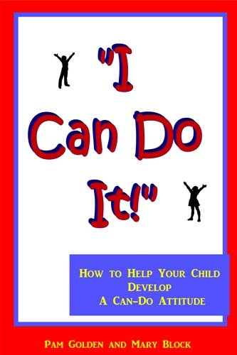 I Can Do It! How to Help Your Child Develop a Can Do Attitude (English Edition)