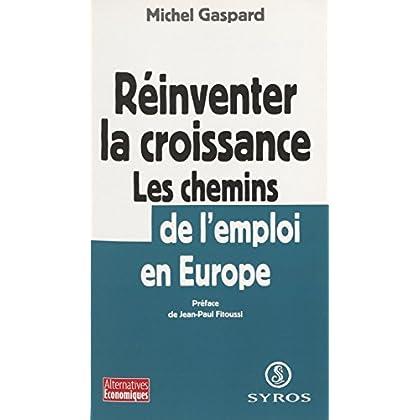 Réinventer la croissance: Les chemins de l'emploi en Europe (Alternatives économiques)