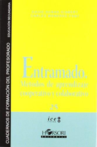 Entramado: Métodos de aprendizaje cooperativo y colaborativo (Cuadernos de formación para el profesorado)