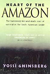 Heart of the Amazon by Yossi Ghinsberg (1999-03-10)