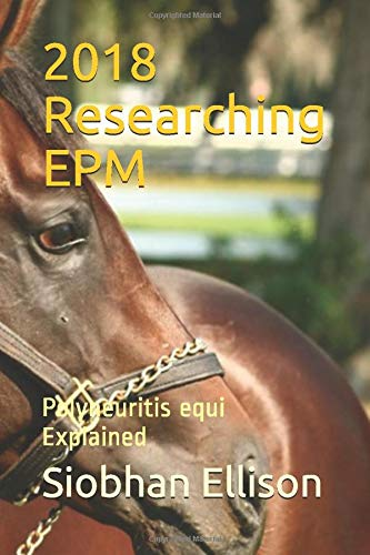 2018 Researching EPM: Polyneuritis equi Explained
