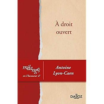 À droit ouvert. Mélanges en l'honneur d'Antoine Lyon-Caen - Nouveauté