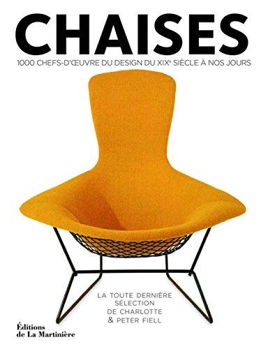 Chaises. 1000 chefs-d'oeuvre du design du XIX sicle  nos jours