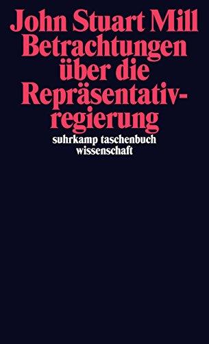 Betrachtungen über die Repräsentativregierung (suhrkamp taschenbuch wissenschaft)