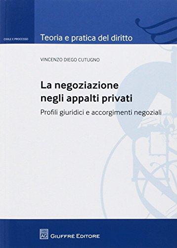 La negoziazione negli appalti privati. Profili giuridici e accorgimenti negoziali