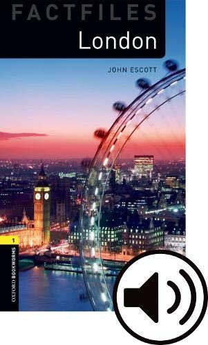 Oxford Bookworms Library Factfiles: Oxford Bookworms 1. London MP3 Pack por John Escott