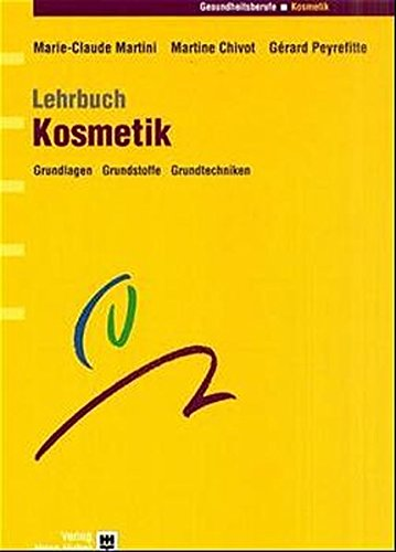Lehrbuch Kosmetik: Grundlagen - Grundstoffe - Grundtechniken - Ag Haar-kosmetik