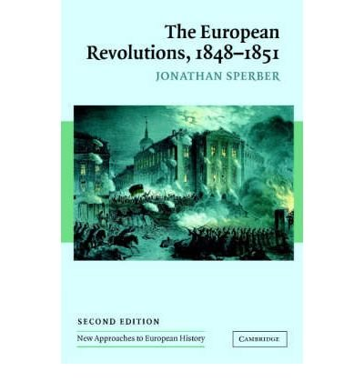 [(The European Revolutions, 1848-1851)] [ By (author) Jonathan Sperber, Other adaptation by William Beik, Other adaptation by T. C. W. Blanning, Other adaptation by Brendan Simms ] [July, 2005]
