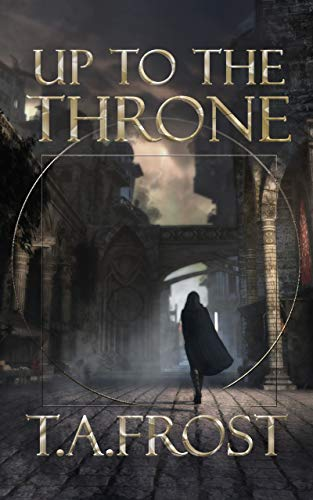 Up To The Throne (Dark Renaissance Book 1) (English Edition)
