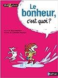 Le bonheur c'est quoi ? de Oscar Brenifier,Catherine Meurisse (Illustrations) ( 10 janvier 2013 )