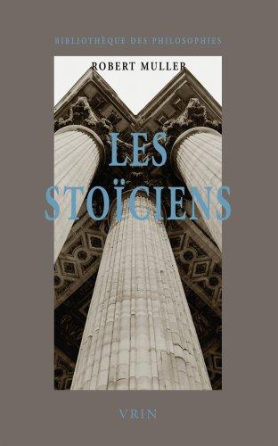 Les Stoïciens : La liberté et l'ordre du monde par Robert Muller