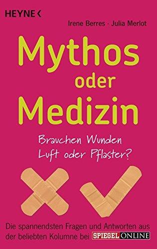 Mythos oder Medizin: Brauchen Wunden Luft oder Pflaster? Die spannendsten Fragen und Antworten aus der beliebten Kolumne bei SPIEGEL ONLINE