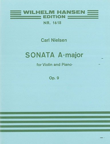 Carl Nielsen: Sonata in A major for Violin and Piano Op.9. Partitions pour Violon/Accompagnement Piano