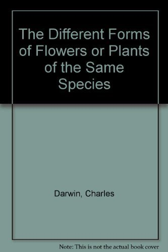 the-different-forms-of-flowers-on-plants-of-the-same-species-by-darwin-charles-1986-paperback
