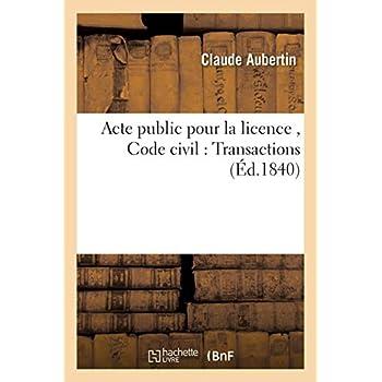 Acte public pour la licence , Code civil : Transactions