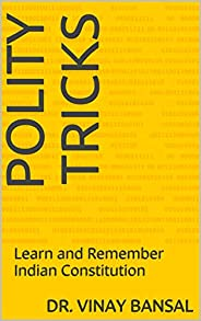Polity Tricks: Learn and Remember Indian Constitution