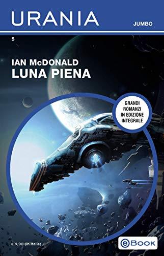 Luna piena (Urania Jumbo) di [McDonald, Ian]