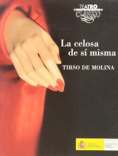 La celosa de sí misma (Textos de Teatro Clásico) por Tirso de Molina