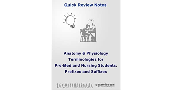 Anatomy & Physiology Terminologies for PreMed and Nursing Students ...