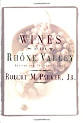 Wines of the Rhone Valley: Revised and Expanded Edition by Robert M. Parker (1997-06-13)