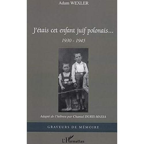 J'étais cet enfant juif polonais... : 1930-1945