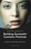 Simple Steps to Building Successful Cosmetic Practices