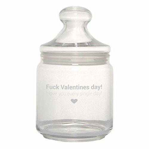 Keksglas/ Bonbonglas mit Gravur Fuck Valentines Day! I Love You Every Single Day! Geschenk Deko YD 3-001-1955