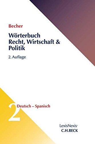Wörterbuch Recht, Wirtschaft & Politik Band 2: Deutsch-Spanisch