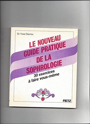 GUIDE PRATIQUE DE LA SOPHROLOGIE