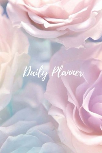 Daily Planner - Pastel Roses: (6x9) Daily Planner To Increase Your Productivity, Undated 90 Day To Do Task List, Durable (Spade Kate Planner)