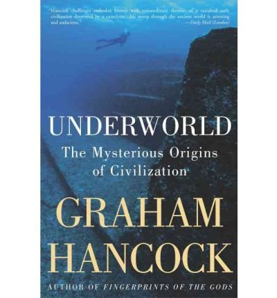 [( Underworld: The Mysterious Origins of Civilization By Hancock, Graham ( Author ) Paperback Oct - 2003)] Paperback