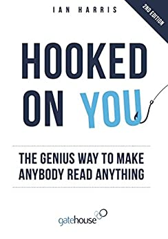 Hooked On You: The Genius Way to Make Anybody Read Anything (English Edition) di [Harris, Ian]