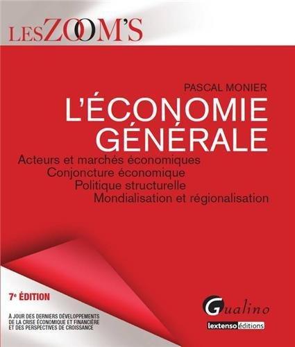 L'conomie gnrale : Acteurs et marchs conomiques - Conjoncture conomique - Politique structurelle - Mondialisation et rgionalisation