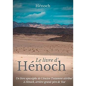 Le livre d'Hénoch : Un livre apocryphe de l'Ancien Testament attribué à Hénoch, arrière-grand-père de Noé