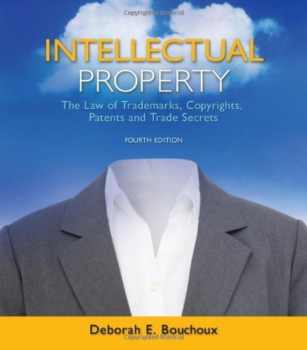 Intellectual Property: The Law of Trademarks, Copyrights, Patents, and Trade Secrets by Bouchoux, Deborah E. (2012) Paperback