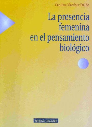 La presencia femenina en el pensamiento biológico (Minerva Ediciones) por Carolina Martínez Pulido