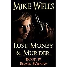 Lust, Money & Murder, Book 10 - Black Widow