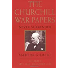 The Churchill War Papers: Never Surrender: Never Surrender May 1940-December 1940: 002