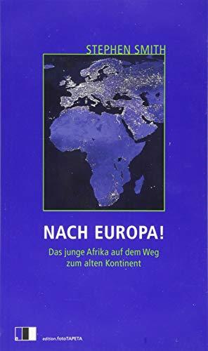 Nach Europa! Das junge Afrika auf dem Weg zum alten Kontinent
