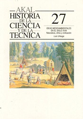 Ideas medioambientales en el siglo XVIII (Historia de la ciencia y la tecnica) epub