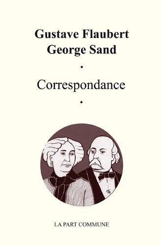 Correspondance Gustave Flaubert George Sand