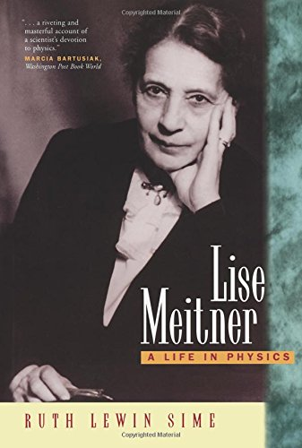 Lise Meitner: A Life in Physics (California Studies in the History of Science) por Ruth Lewin Sime